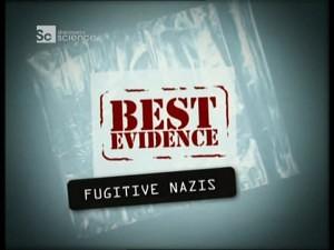 Лучшее доказательство: Сбежавшие нацисты - (Best evidence: Fugitive nazis) (2007)