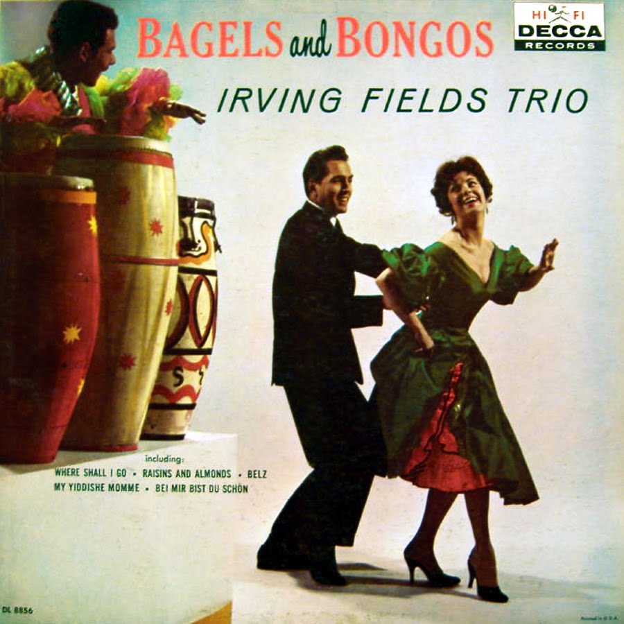 Irving Fields Trio - Bagels And Bongos (1959)