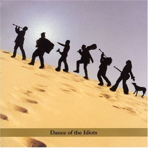 Koby Israelite - Dance of the Idiots (2003)