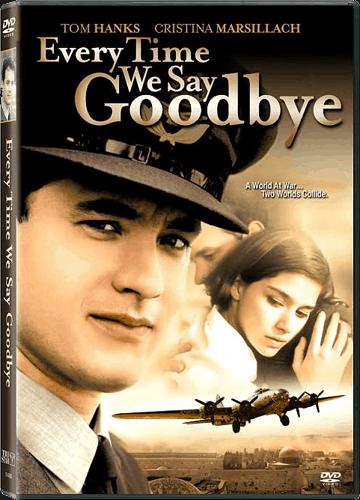 Мы всегда говорим до свидания (Every Time We Say Goodbye) (1986)