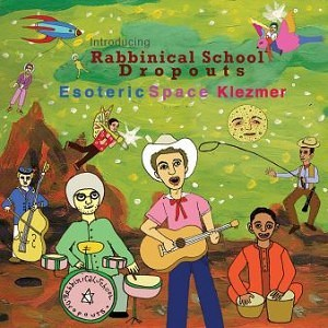 Rabbinical School Dropouts - Portraits In Esoteric Space Klezmer (Introducing) (2006)
