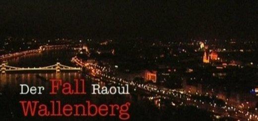 Рауль Валленберг. Спаситель или жертва (Der fall Raoul Wallenberg Retter und opfe) (2007)