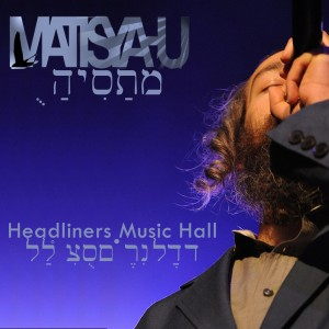 Matisyahu - Headliners Music Hall (2009)