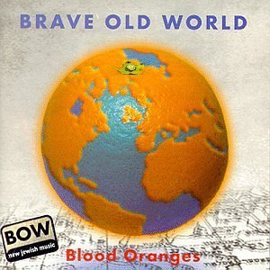 Brave Old World - Blood Oranges (Royte Pomarantsn) (1997)