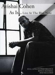 Avishai Cohen - концерт - As Is... Live At The Blue Note (2007)