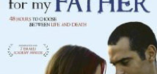 For My Father - Для моего отца (2008) (англ.суб)
