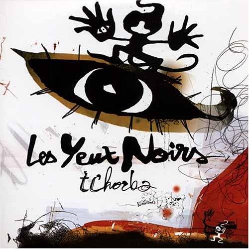 Les Yeux Noirs - Tchorba (2005)