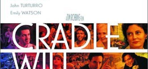 Колыбель будет качаться / Cradle Will Rock (1999)