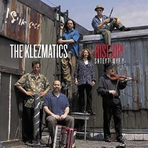 The Klezmatics - Rise Up! Shteyt Oyf! (2002)
