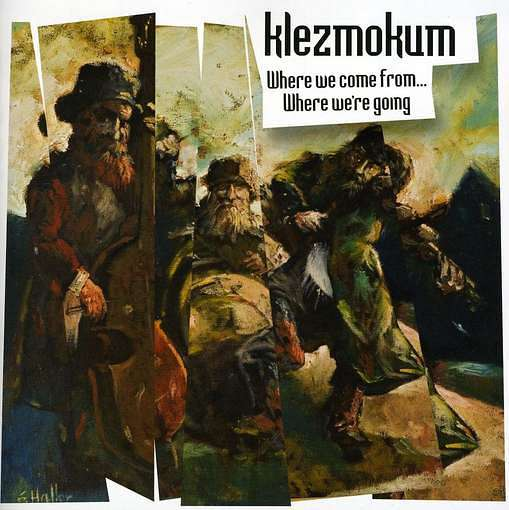 Klezmokum - Where we come from... Where we're going (2010) торрент
