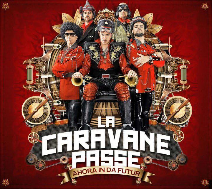 La Caravane Passe - Ahora In Da Futur (2010)