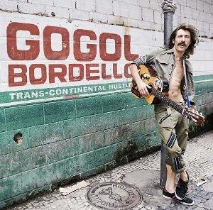 Gogol Bordello (2010) Trans-Continental Hustle