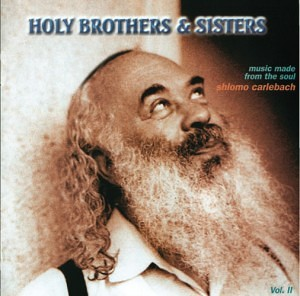 Shlomo Carlebach - Holy Brothers and Sisters (1999)