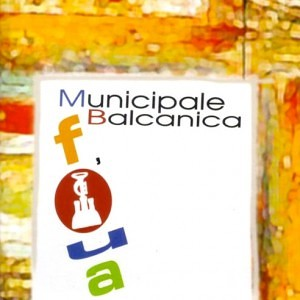 Municipale Balcanica - Foua (2005)