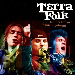Terra Folk - Jumper Of Love - Pulover Ljubezni (2002)