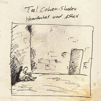 Tal Cohen-Shalev - Heartaches and Ashes (2009)