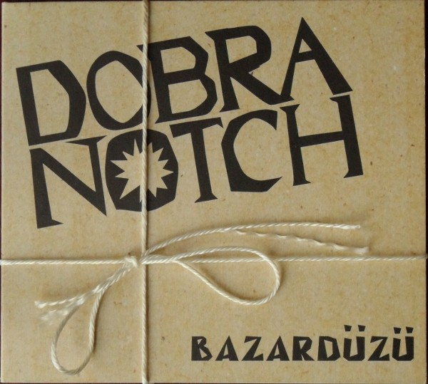 Dobranotch - Bazardüzü (2012)