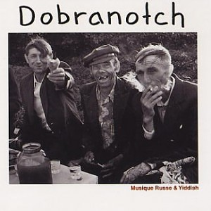 Dobranotch - Musique Russe & Yiddish (1999)