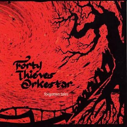 Forty Thieves Orkestar - Forgotten Tales (2005)