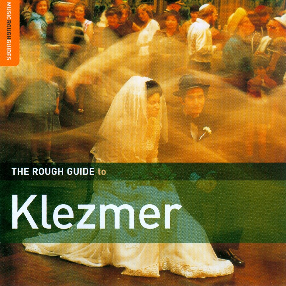 The rough guide to Klezmer Jewish Traditions: Shtetl Roots and New World Revival (2000)