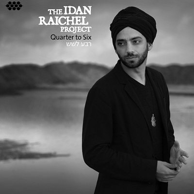 The Idan Raichel Project - Quarter to Six (2013)