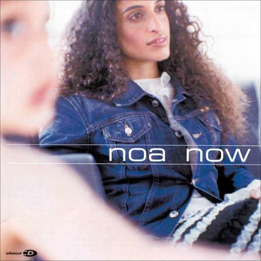 Noa (Achinoam Nini) - Now (2002)