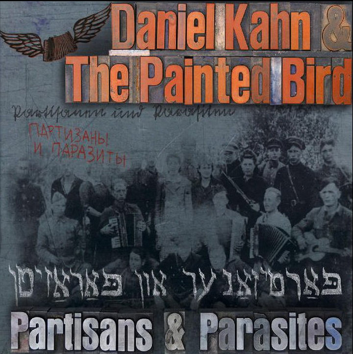 Daniel Kahn & The Painted Bird - Partisans & Parasites (2009)