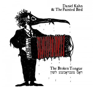 Daniel Kahn & The Painted Bird - The Broken Tongue (2006)