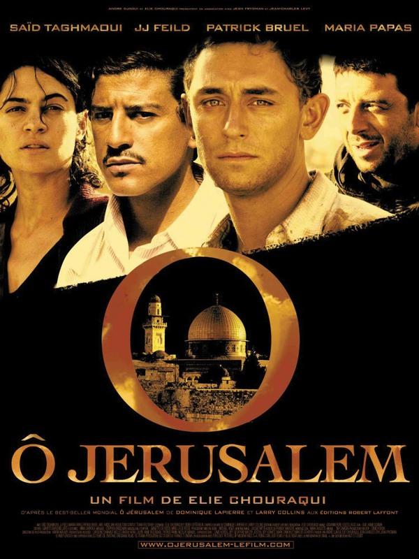 О, Иерусалим / Ô Jérusalem (2006)