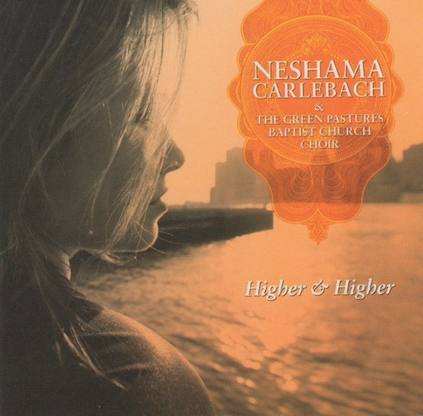 Neshama Carlebach - Higher and Higher (2009)