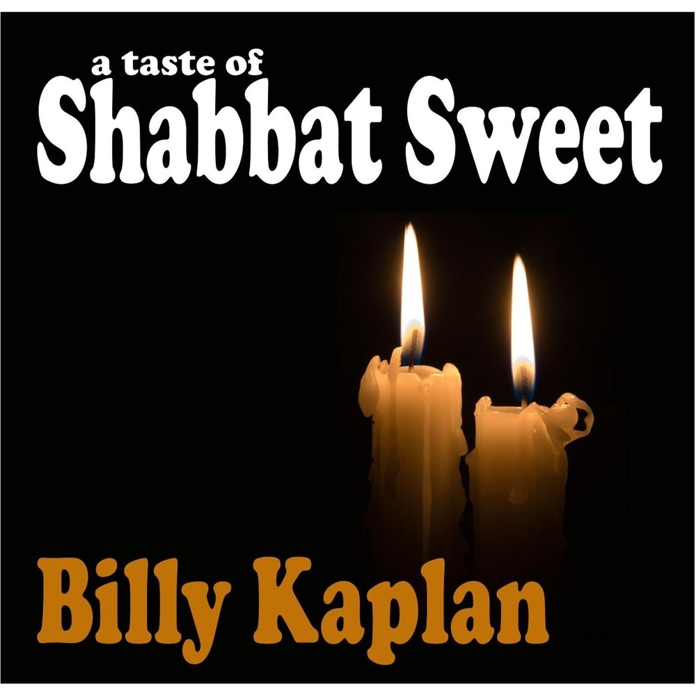 Billy Kaplan - A Taste of Shabbat Sweet (2013)