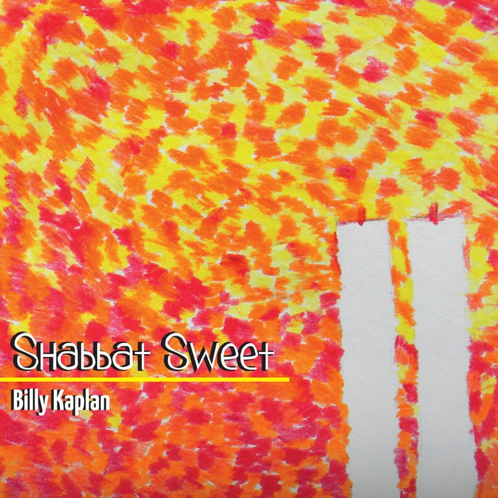 Billy Kaplan - Shabbat Sweet (2014)
