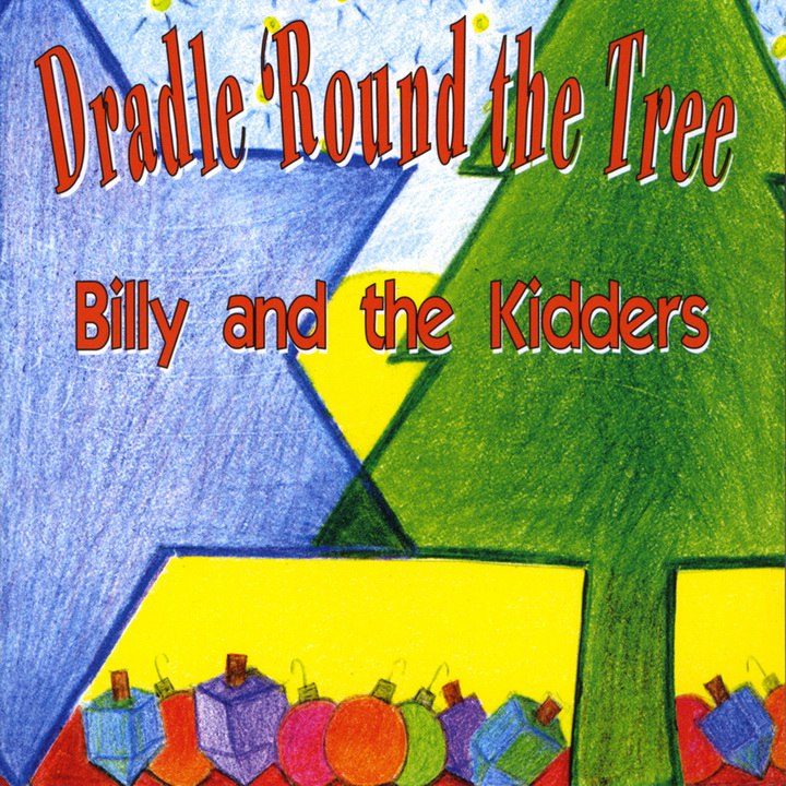 Billy Kaplan and the Kidders - Dradle 'Round the Tree (2008)