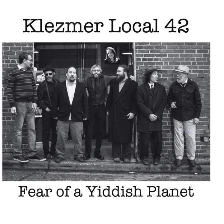 Klezmer Local 42 - Fear of a Yiddish Planet (2015)