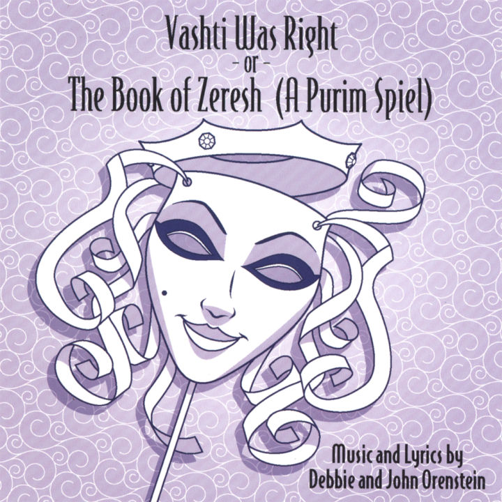 Debbie & John Orenstein - Vashti Was Right (The Book of Zeresh - a Purim Spiel) (2003)