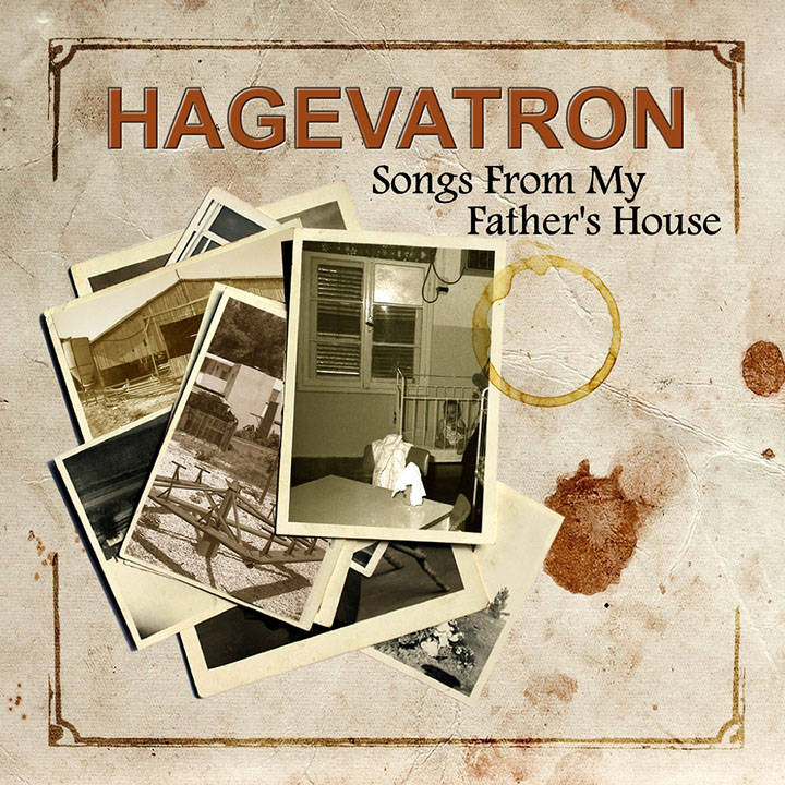 Hagevatron - Songs From My Father's House (2015)
