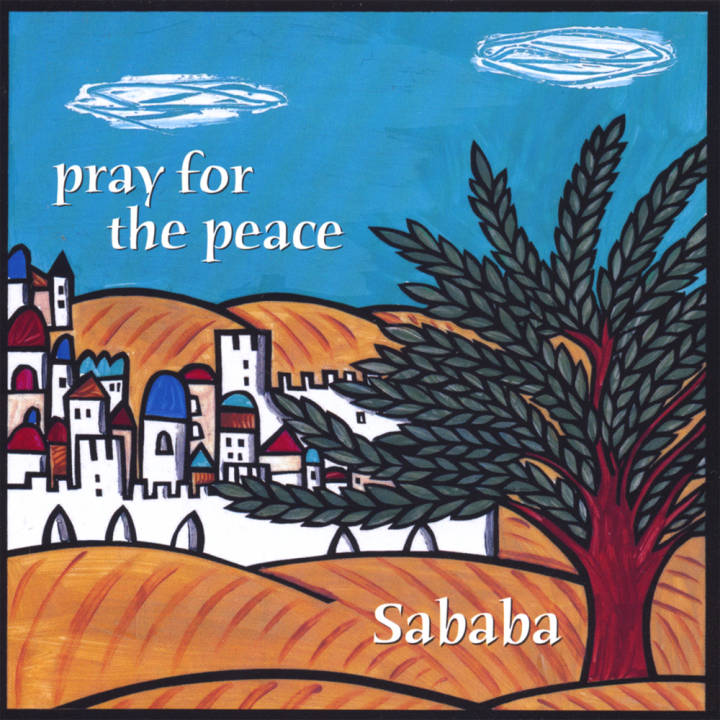 Sababa - Pray for the Peace (2007)