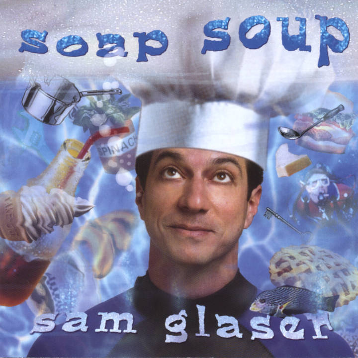 Sam Glaser - Soap Soup (2004)