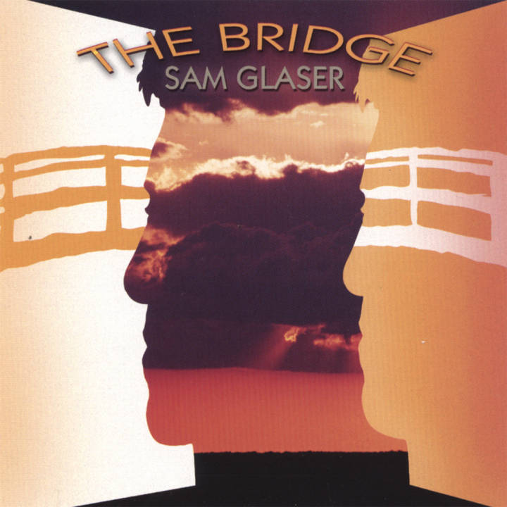 Sam Glaser - The Bridge (2002)