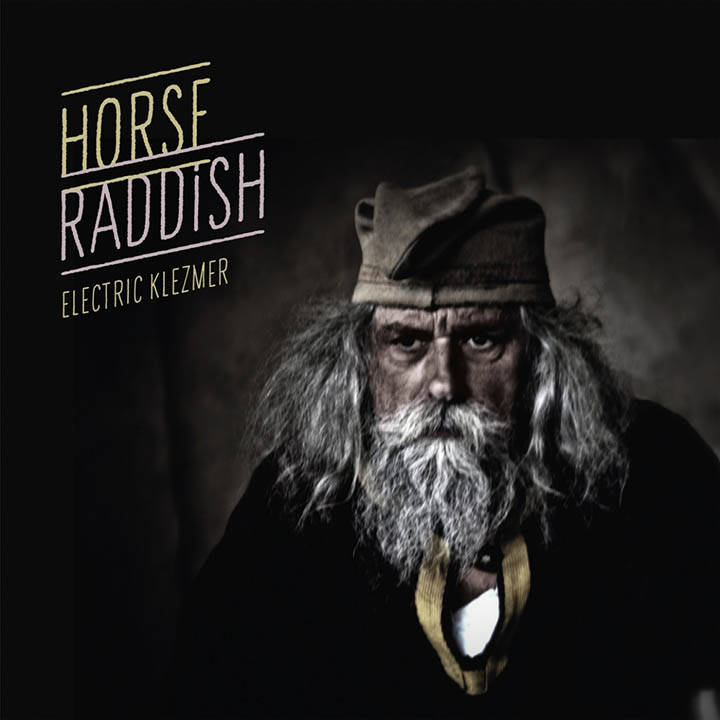 Horse Raddish - Electric Klezmer (2014)