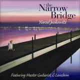 Yisroel Juskowitz - The Narrow Bridge (2010)