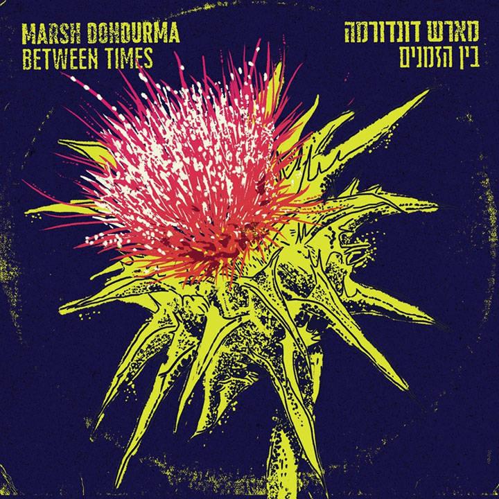 Marsh Dondurma - Between Times (2014)