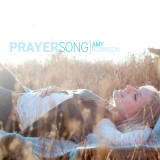 Amy Robinson - Prayersong (2011)