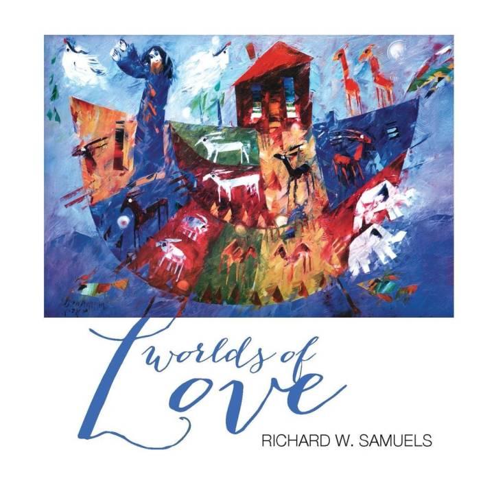 Richard W Samuels - Worlds of Love (2015)