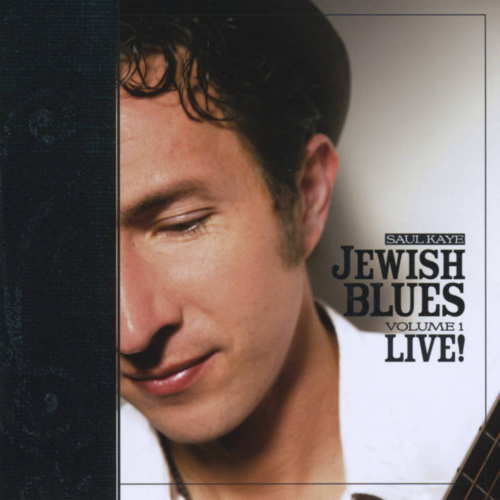 Saul Kaye - Jewish Blues, Vol. 1 - Live! (2008)