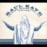 Saul Kaye - Jewish Blues, Vol. III: T'filah! (2012)