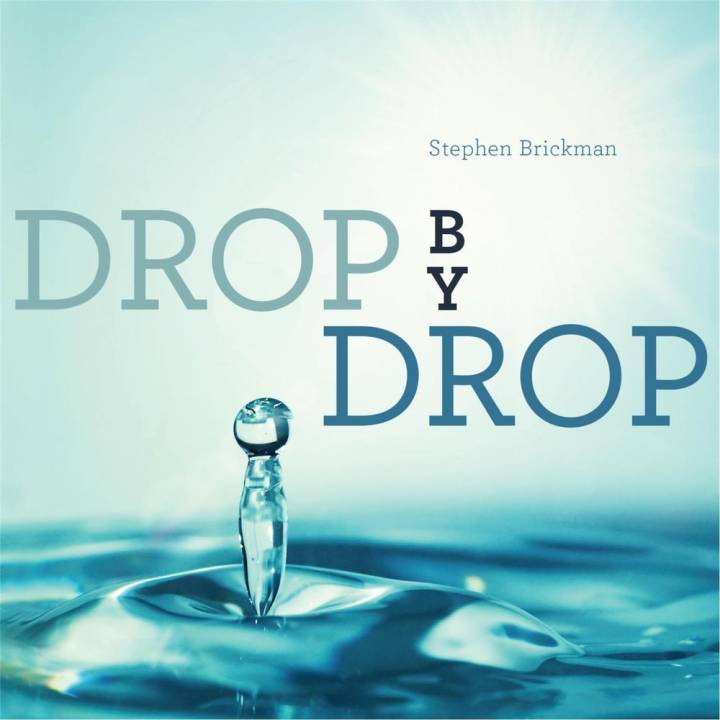Stephen Brickman - Drop By Drop (2014)