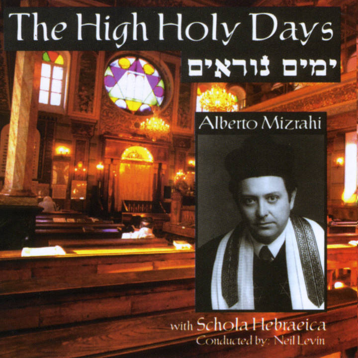 Alberto Mizrahi & Schola Hebraeica - The High Holy Days (2015)