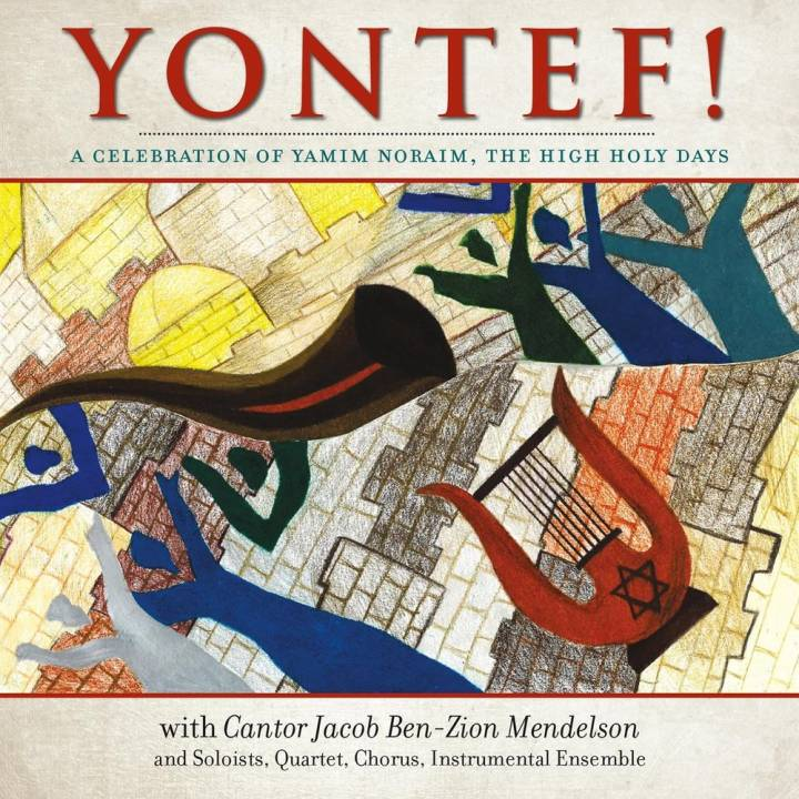 Cantor Jacob Ben-Zion Mendelson - Yontef! a Celebration of Yamim Noraim, The High Holy Days (2015)