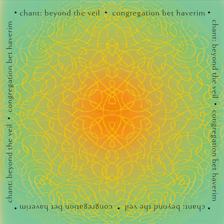 Congregation Bet Haverim - Chant: Beyond the Veil (2016)